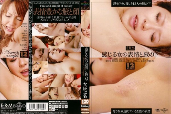 [ERMD-009] 感じる女の表情と腋の下 Woman Look And Feel Of Underarm 709 MB